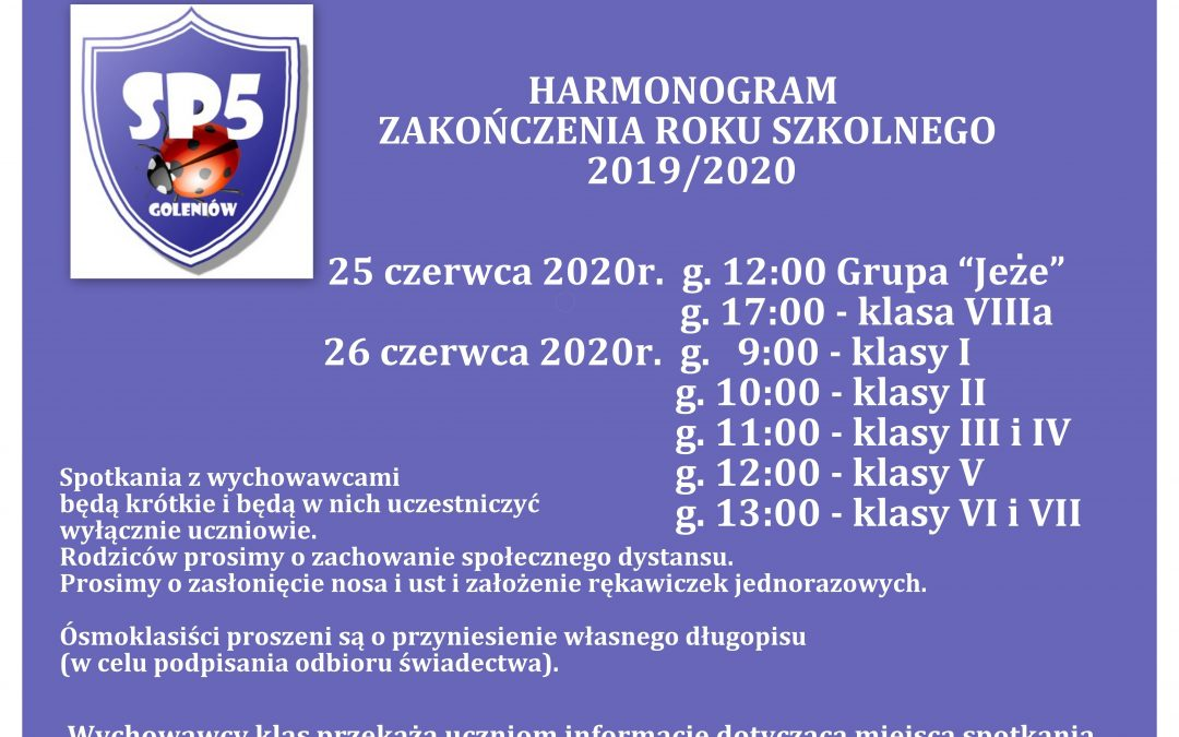 HARMONOGRAM ZAKOŃCZENIA ROKU SZKOLNEGO 2019/2020